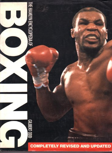 The Hamlyn Encyclopedia Of Boxing (Completely Revised and Updated) By Gilbert Odd