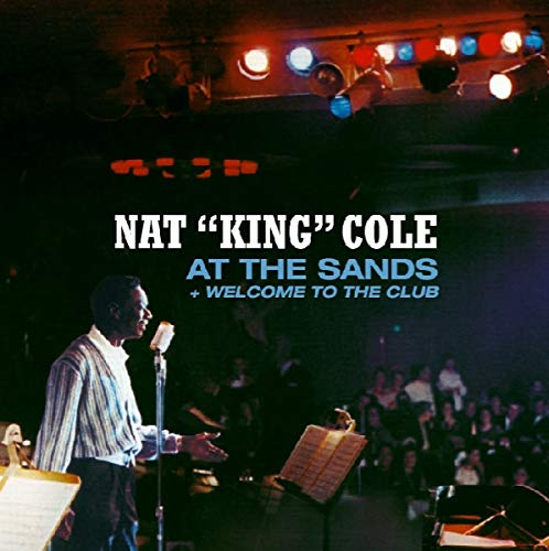 Nat King Cole - At the Sands + Welcome to the Club By Nat King Cole