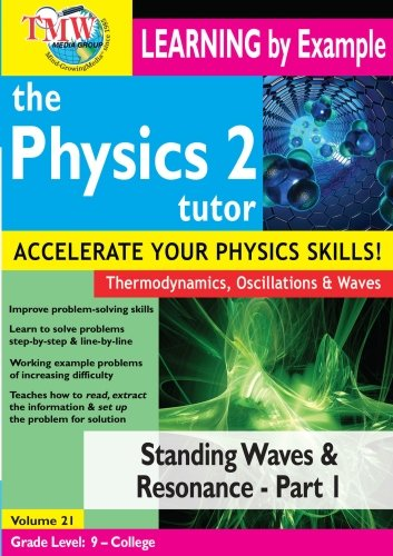 Artist Not Provided - Physics Tutor 2: Standing Waves and Resonance - Part 1