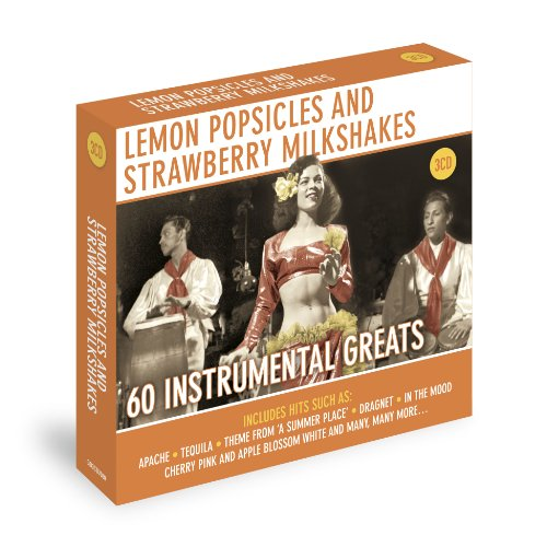 Various Artists - Lemon Popsicles and Strawberry Milkshake : 60 Instrumental Greats By Various Artists