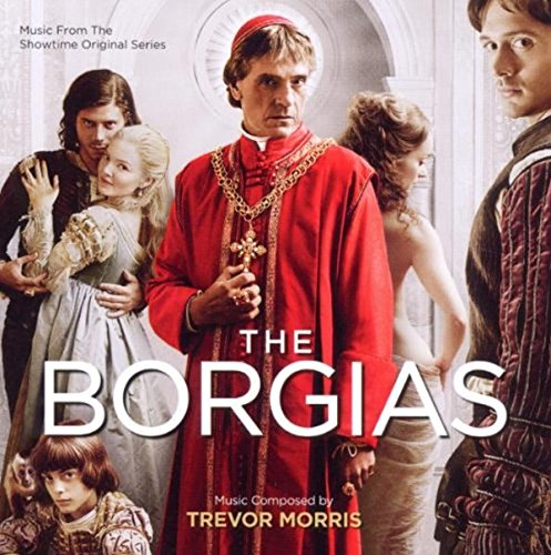 Trevor Morris - THE BORGIAS By Trevor Morris