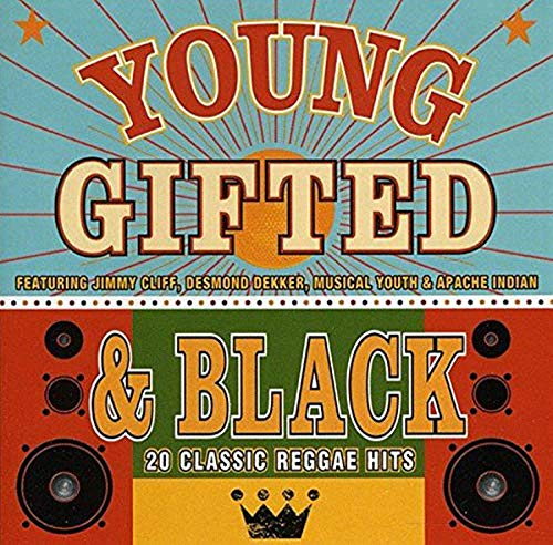 Young, Gifted and Black: 20 Classic Reggae Hits By Various Artists
