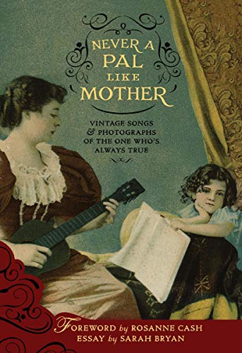 Various Artists - Never A Pal Like Mother : Vintage Songs & Photographs By Various Artists