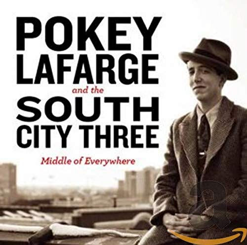 Middle of Everywhere By Pokey LaFarge and the South City Three