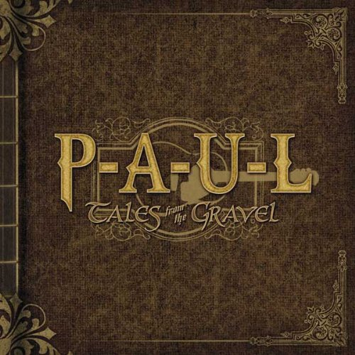 P-a-u-l - Tales From The Gravel By P-a-u-l
