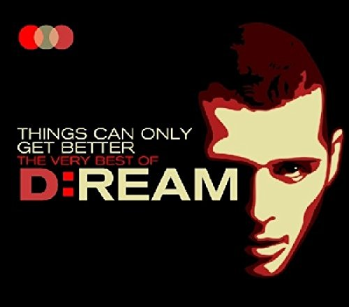 D:Ream - Things Can Only Get Better: The Very Best Of