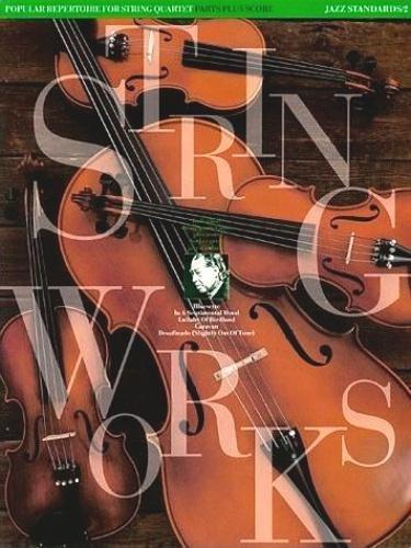 Stringworks: Jazz Standards 2 (Score & Parts) for String Quartet By Various
