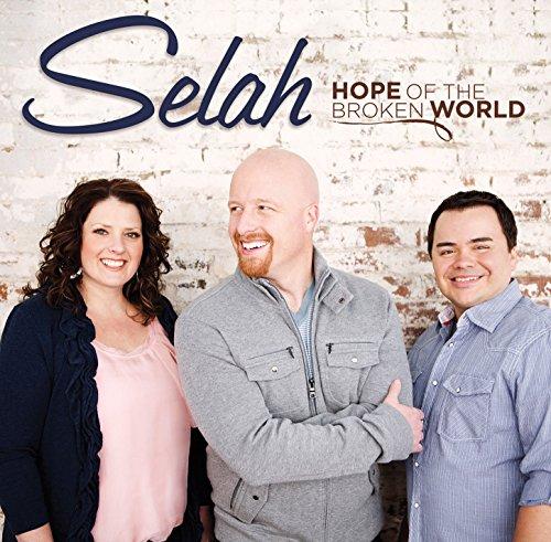 SELAH - Hope Of The Broken World By SELAH