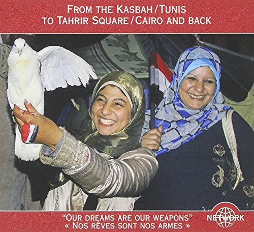 Various Artists - From The Kasbah / Tunis To Tahrir Square / Cairo and Back (Music Of The Revolution By Various Artists