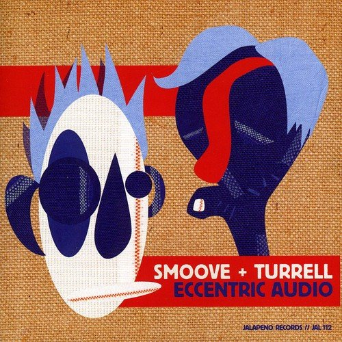 Smoove & Turrell - Eccentric Audio By Smoove & Turrell