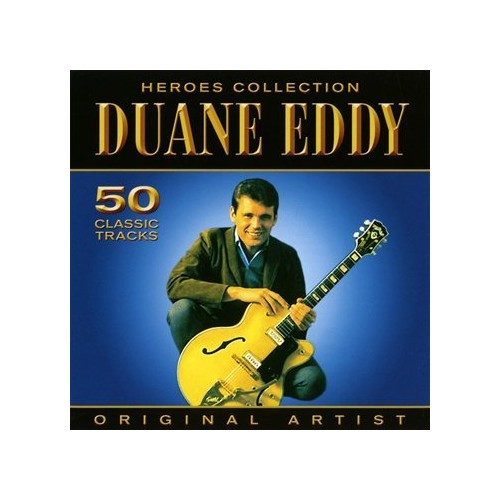Duane Eddy - Heroes Collection By Duane Eddy