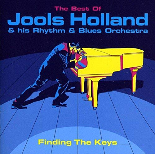 Jools Holland & His Rhythm & Blues Orchestra - Finding The Keys: The Best Of Jools Holland By Jools Holland & His Rhythm & Blues Orchestra