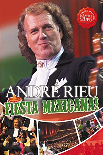 André Rieu - André Rieu: Fiesta Mexicana