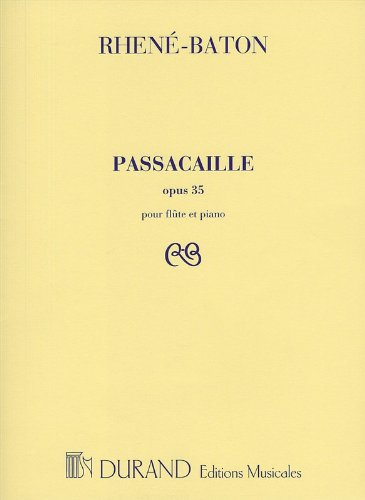 Passacaille, Op. 35 (Flute and Piano) By Rhene-Baton