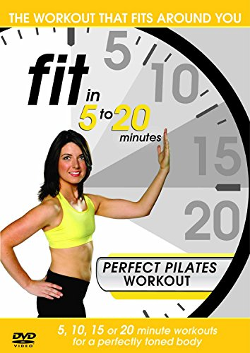 Fit in 5 to 20 Minutes: Perfect Pilates Workout