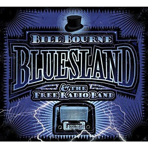 Bill Bourne And The Free Radio Band - Bluesland By Bill Bourne And The Free Radio Band