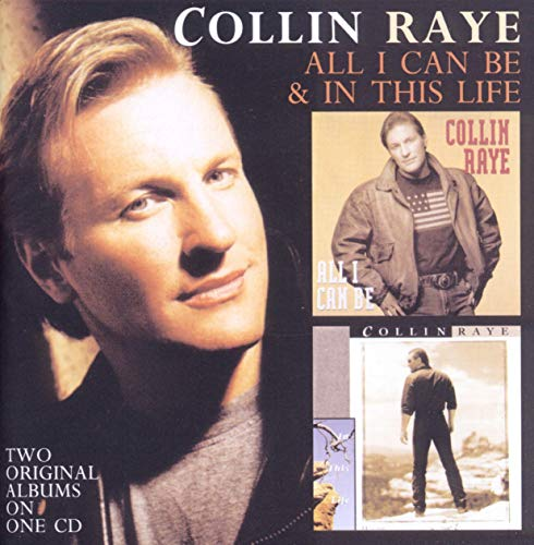 Collin Raye - All I Can Be / In This Life By Collin Raye