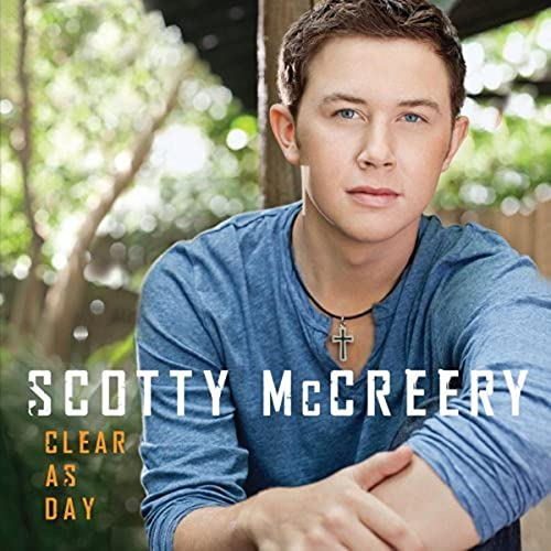 Scotty McCreery - Clear As Day By Scotty McCreery