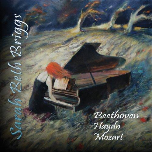 Sarah Beth Briggs - Sarah Beth Briggs...Beethoven, Haydn and Mozart