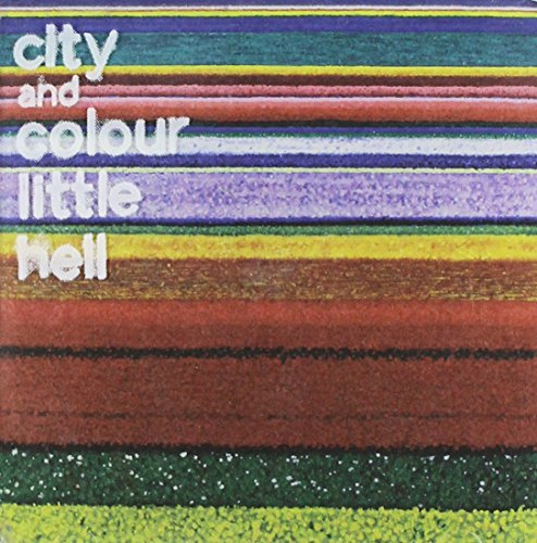 City and Colour - Little Hell By City and Colour