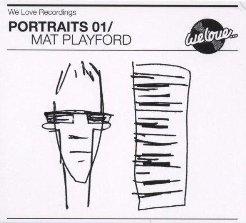 Various Artists / Mat Playford - We Love Recordings pres Portraits 01: Mat Playford By Various Artists  Mat Playford