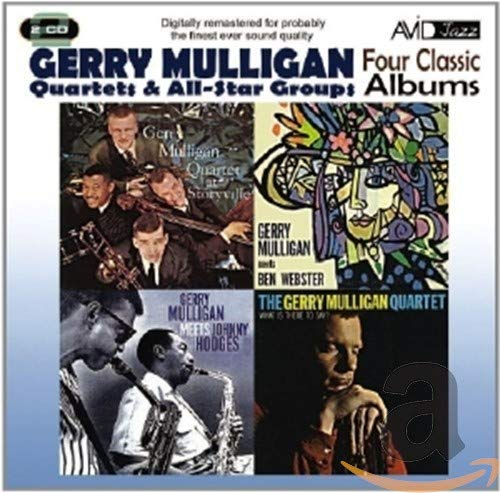 Gerry Mulligan - Four Classic Albums [Gerry Mulligan Meets Johnny Hodges / What Is There To Say? / G By Gerry Mulligan