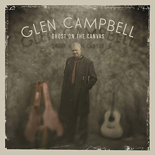 Glen Campbell - Ghost on the Canvas By Glen Campbell