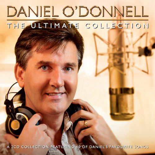The Ultimate Collection By Daniel O'Donnell