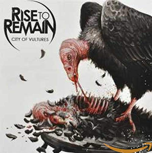 Rise To Remain - City Of Vultures By Rise To Remain