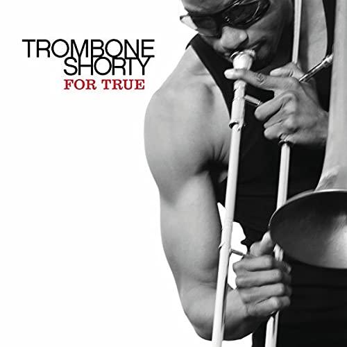 Trombone Shorty - For True
