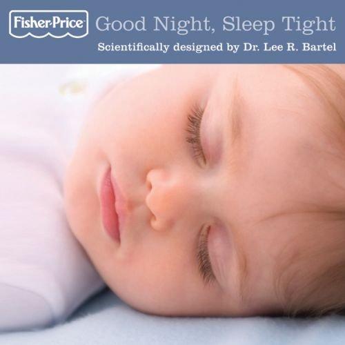 Fisher Price - Good Night, Sleep Tight