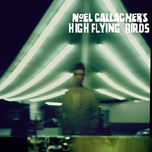 Noel Gallagher's High Flying Birds - Noel Gallagher's High Flying Birds By Noel Gallagher's High Flying Birds