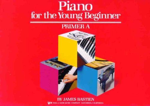 Piano for the Young Beginner Primer A By James Bastien