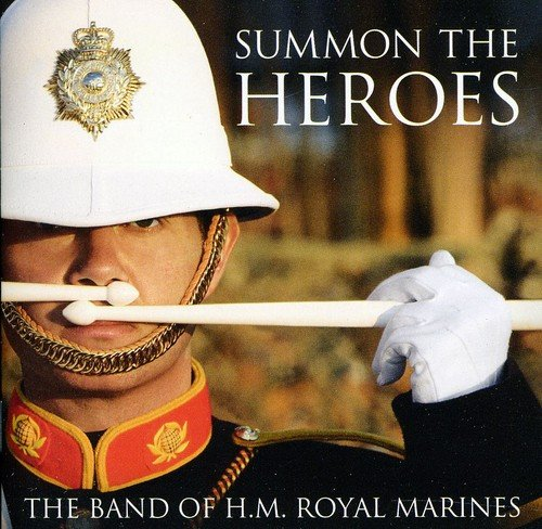 Band of H.M.Royal Marines - Summon the Heroes