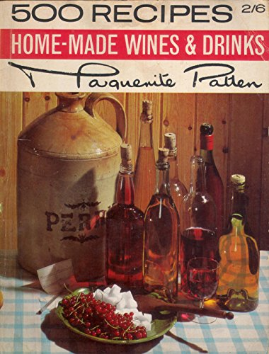 500 Recipes Home-Made Wines and Drinks By Marguerite Patten