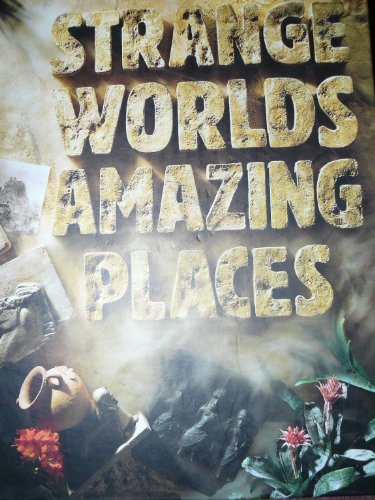 Strange Worlds Amazing Places By Reader's Digest