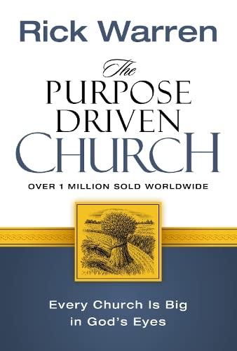 The Purpose Driven Church By Rick Warren