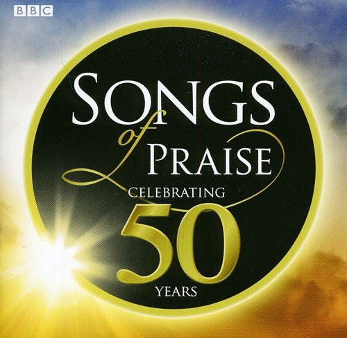 Songs of Praise: Celebrating 50 Years By Various Artists