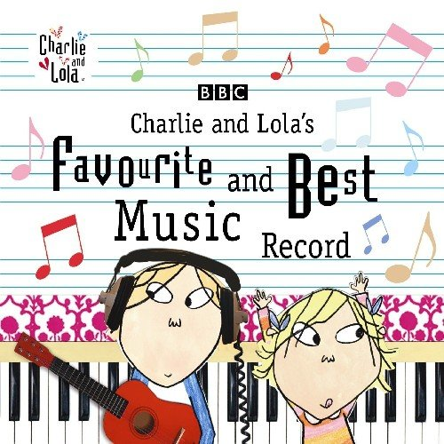 Various Artists - Charlie & Lolas Favourite & Best Music Record By Various Artists