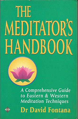 THE MEDITATOR'S HANDBOOK. By David Fontana