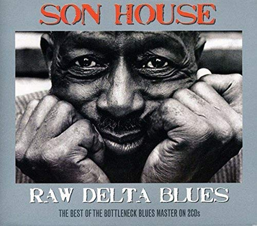 Son House - Raw Delta Blues By Son House
