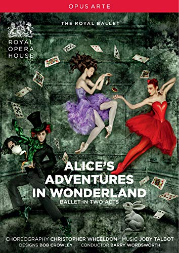 The Royal Ballet - Alice's Adventures In Wonderland