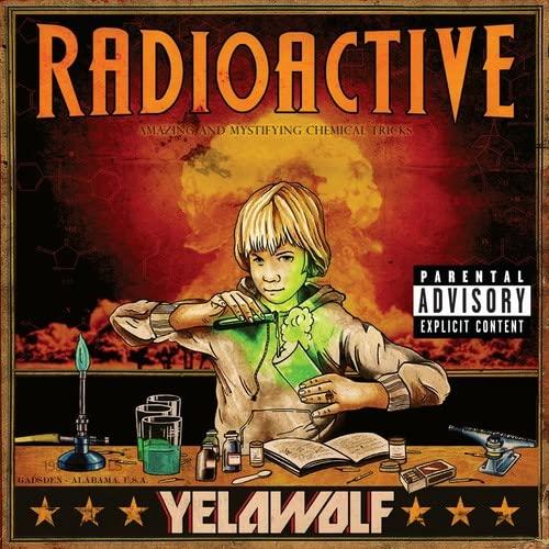 Yelawolf - Radioactive By Yelawolf