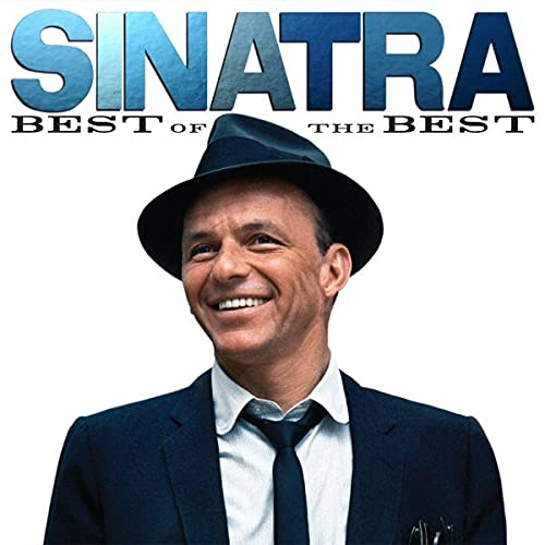 Frank Sinatra - Sinatra: Best Of The Best By Frank Sinatra