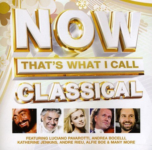 Various Artists - Now That's What I Call Classical By Various Artists