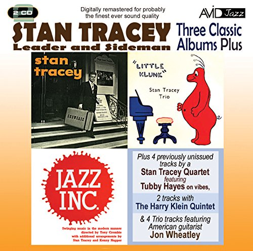 Stan Tracey - Three Classic Albums Plus (Stan Tracey Showcase / Little Klunk / Jazz Inc) By Stan Tracey