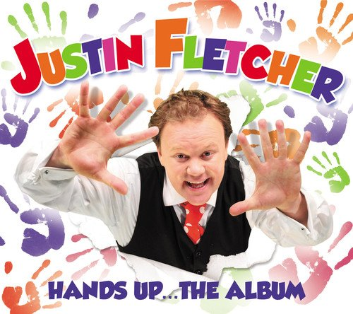 Justin Fletcher - Hands Up - The Album By Justin Fletcher
