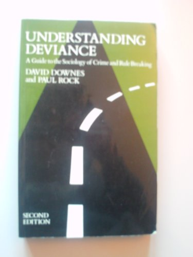 Understanding Deviance : A Guide to the Sociology of Crime and Rule-Breaking By David Downes