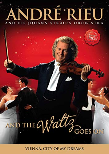 André Rieu - Andre Rieu: And The Waltz Goes On