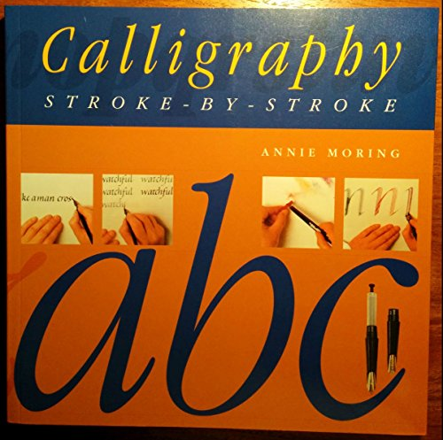 Calligraphy stroke-by-stroke By Annie Moring